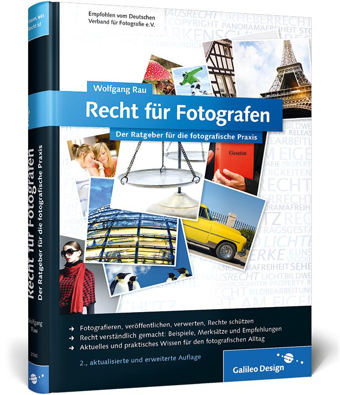 Recht für Fotografen: Der Ratgeber für die fotografische Praxis - Wolfgang Rau