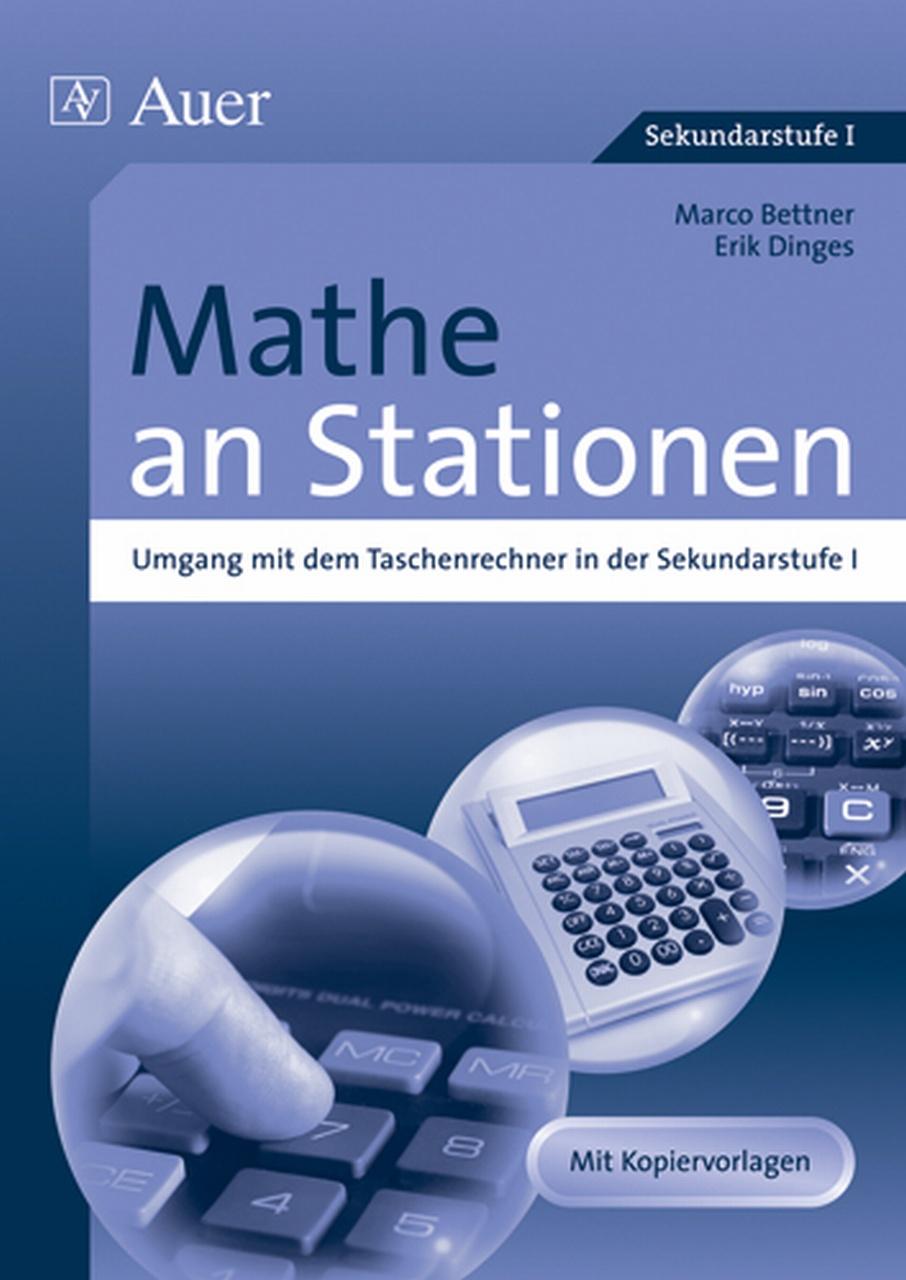 Mathe an Stationen, Umgang mit dem Taschenrechner: in der Sekundarstufe I (5. bis 10. Klasse) - Bettner, Marco