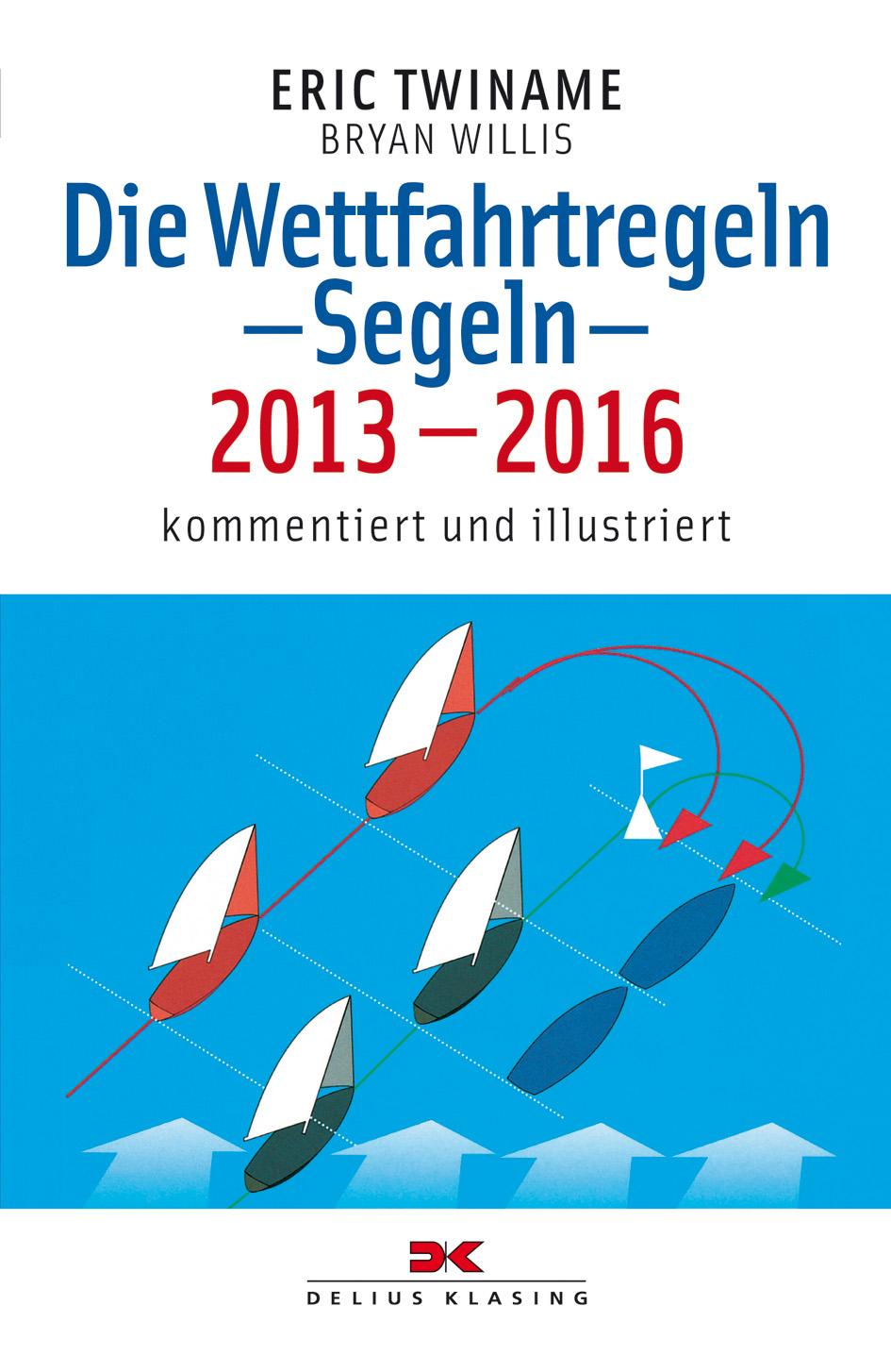 Die Wettfahrtregeln: Segeln - 2013-2016 - Eric ...