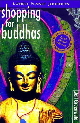 Shopping for Buddhas: Travel Literature (Lonely...