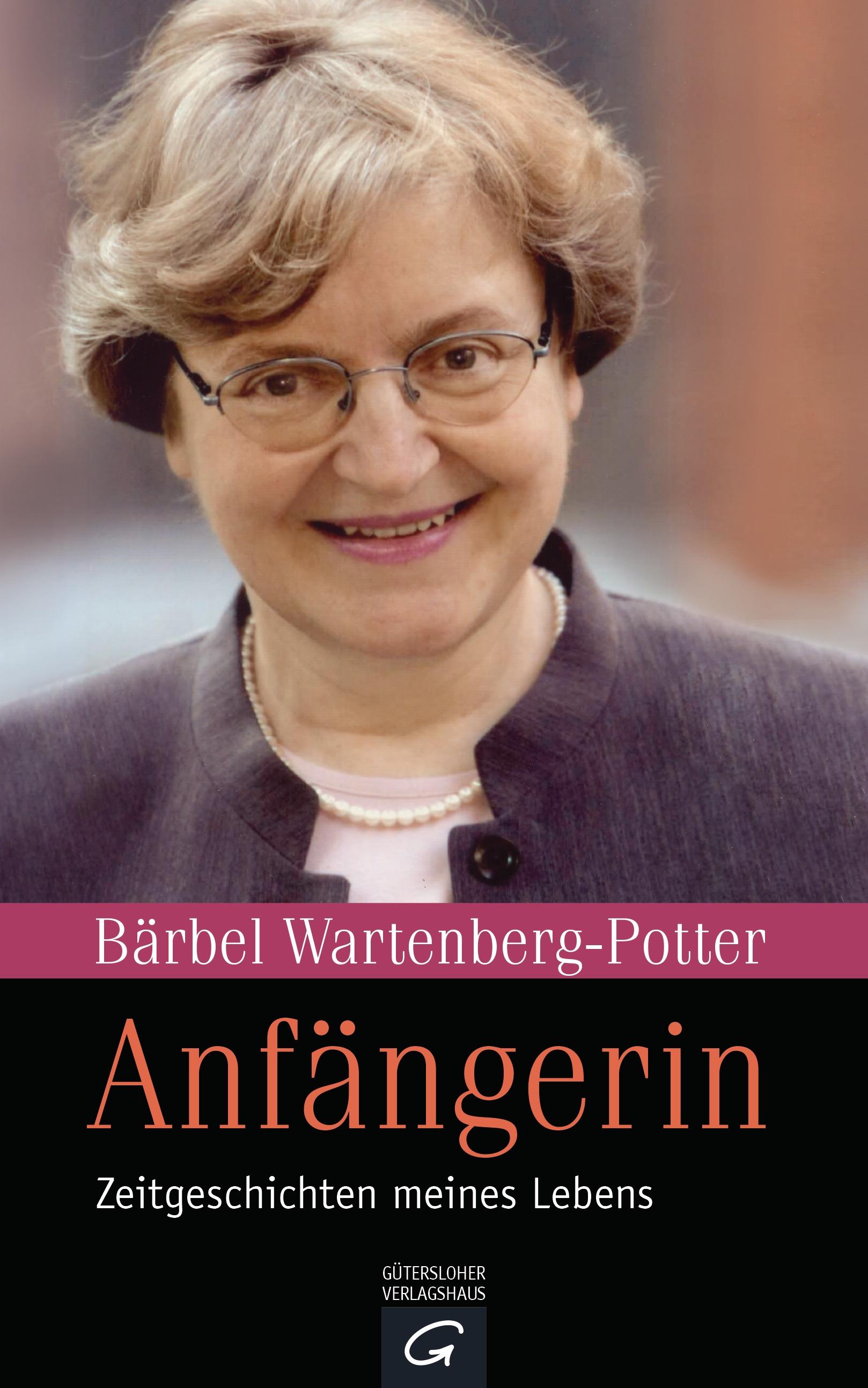 Anfängerin: Zeitgeschichten meines Lebens - Wartenberg-Potter, Bärbel