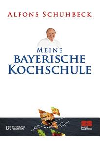 Meine bayerische Kochschule - Alfons Schuhbeck gebraucht kaufen