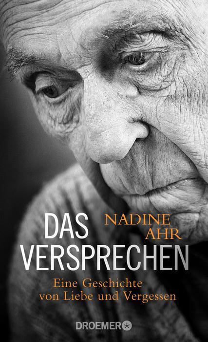 Das Versprechen: Eine Geschichte von Liebe und Vergessen - Nadine Ahr
