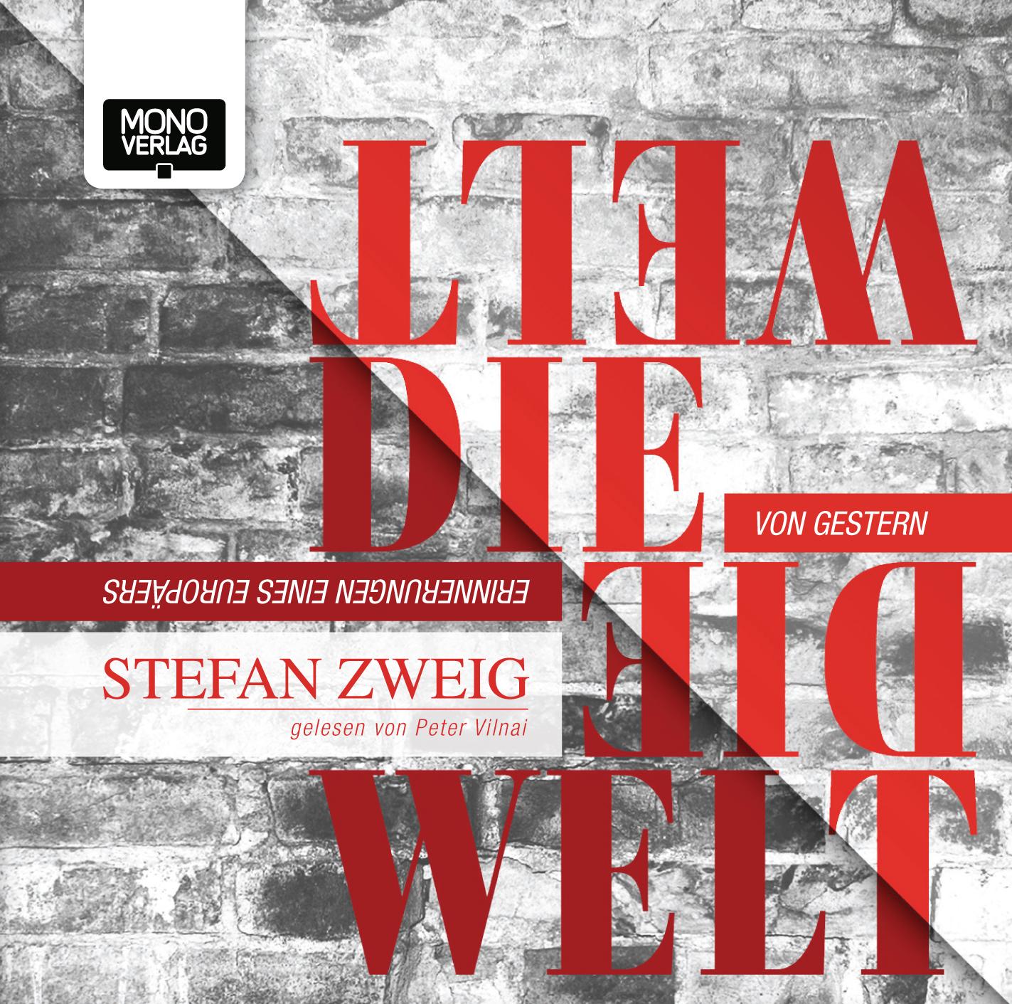 Die Welt von Gestern: Erinnerungen eines Europäers - Stefan Zweig [2 MP3-CDs]