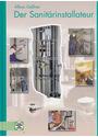 Der Sanitärinstallateur: Technologie, Fachstufe - Alfons Gaßner [inkl. CD 9. überarbeitete Auflage 2012]