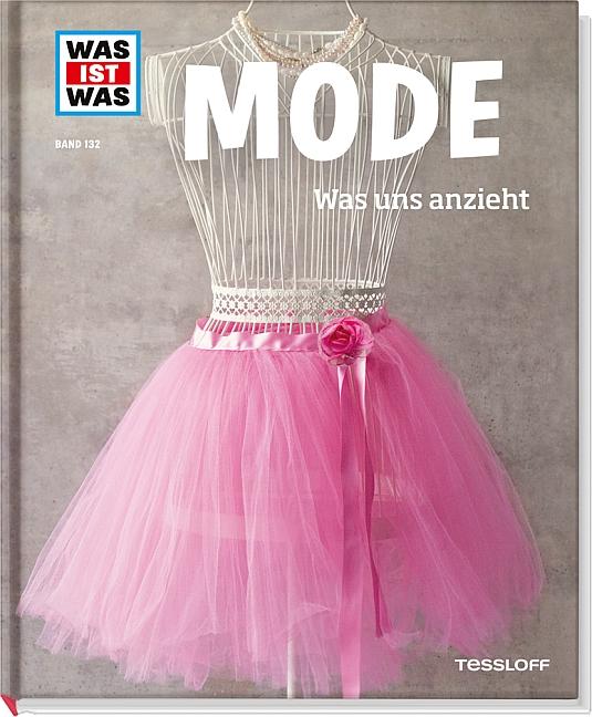 Was ist Was: Mode - Was uns anzieht - Band 132 - Christine Paxmann [Auflage 2013]