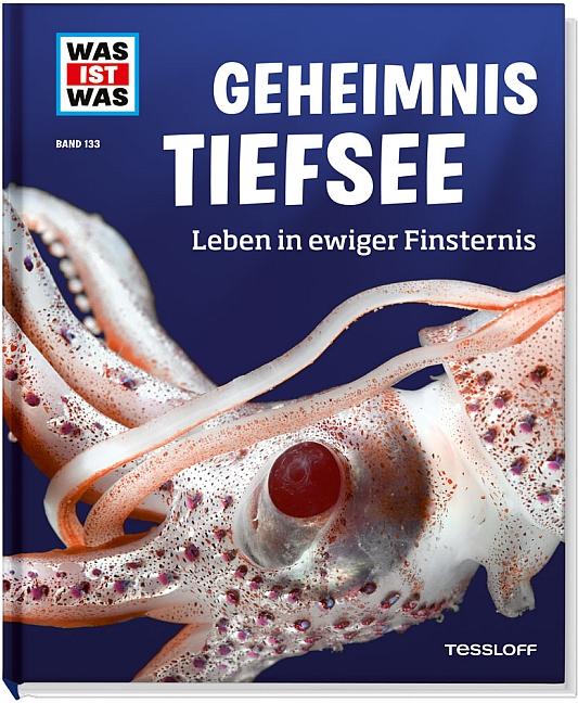 Was ist Was: Geheimnis Tiefsee - Leben in ewiger Finsternis - Band 133 - Manfred Baur [Auflage 2013]