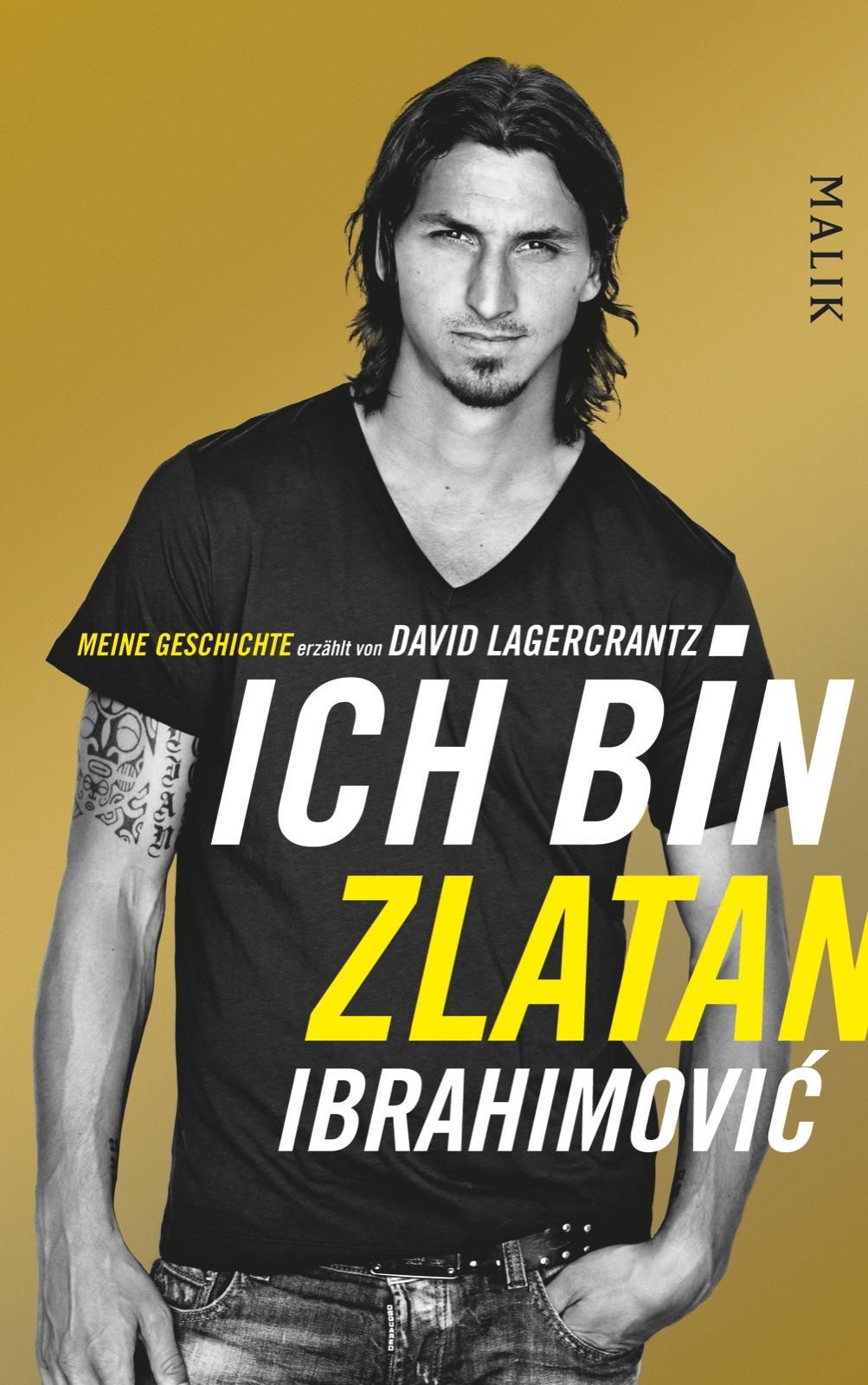 Ich bin Zlatan: Meine Geschichte - Zlatan Ibrahimovic