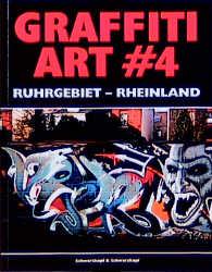 Graffiti Art, Bd.4, Ruhrgebiet, Rheinland - Sch...
