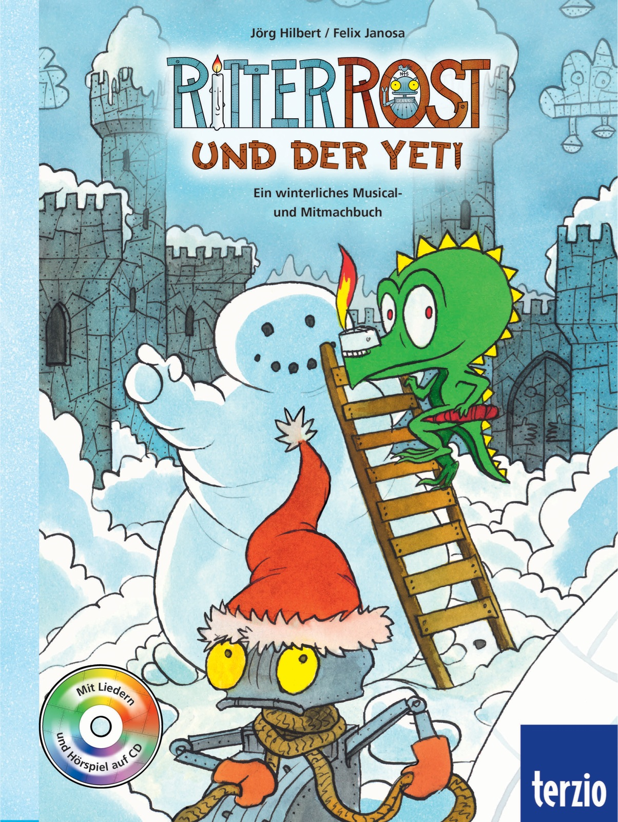 Ritter Rost - Ein winterliches Musical- und Mitmachbuch: Ritter Rost und der Yeti - Jörg Hilbert [mit Audio CD]