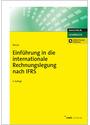 Einführung in die internationale Rechnungslegung nach IFRS - Hanno Kirsch [9. vollst. überarb. u. erw. Auflage]