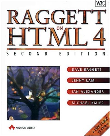 Raggett on HTML 4. A User´s Guide to HTML 4 (A-...