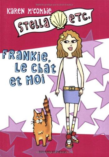 Stella etc., Tome 1 : Frankie, le chat et moi -...
