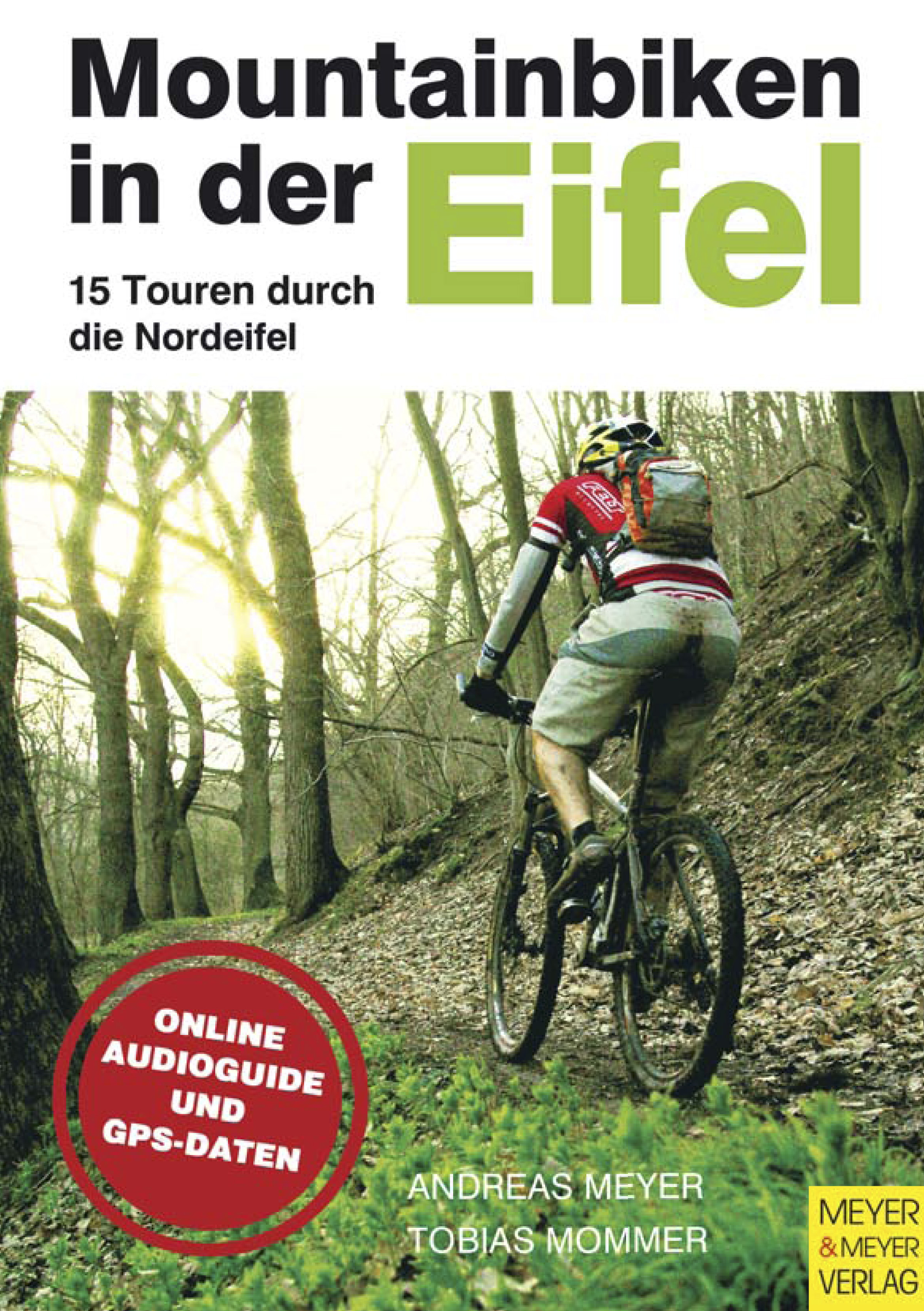 Mountainbiken in der Eifel: 15 Touren durch die...