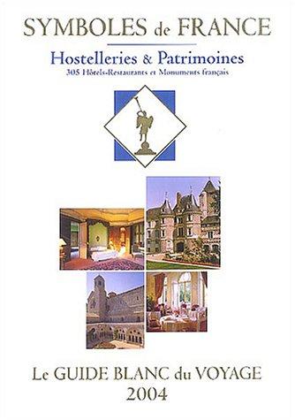 Le guide blanc du voyage : Hostelleries & patri...