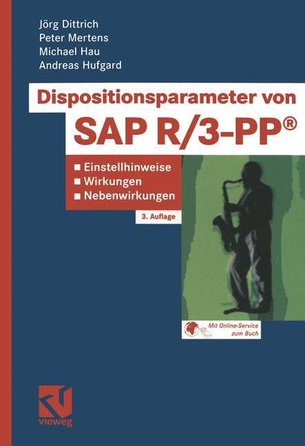 Dispositionsparameter von SAP R/3-PP®: Einstellhinweise, Wirkungen, Nebenwirkungen - Jörg Dittrich [3. Auflage 2003]