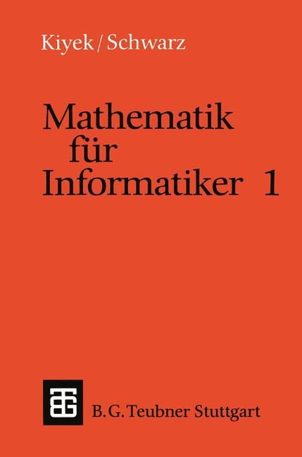 Mathematik für Informatiker 1 (Leitfäden und Mo...