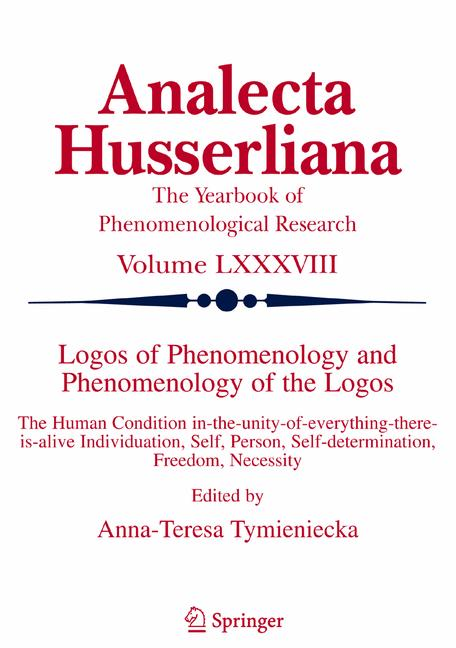 Logos of Phenomenology and Phenomenology of the Logos: Book One - Phenomenology as the Critique of Reason in Contemporary Criticism and Interpretation - Analecta Husserliana [Hardcover]