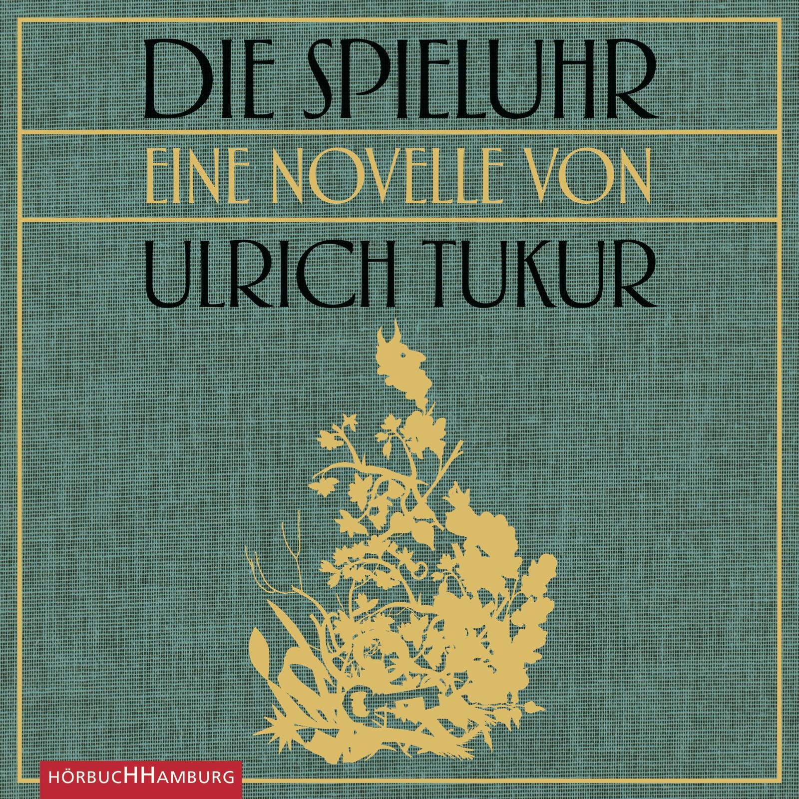 Die Spieluhr: 3 CDs - Tukur, Ulrich