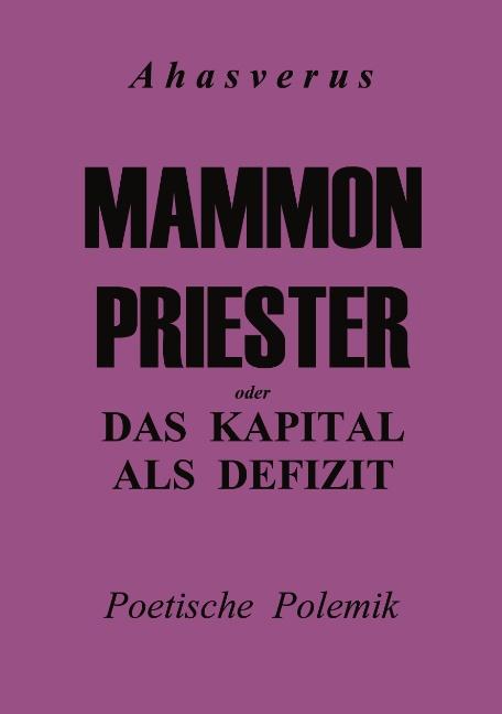 Mammonpriester: oder Das Kapital als Defizit - ...