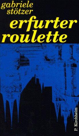 Erfurter Roulette - Stötzer, Gabriele
