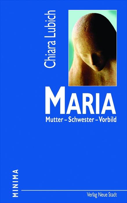 Maria - Mutter, Schwester, Vorbild - Lubich, Chiara