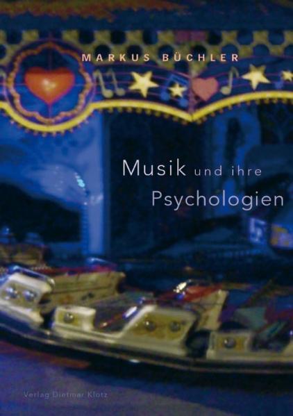 Musik und ihre Psychologien - Markus Büchler