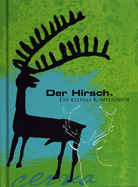 Der Hirsch.: Ein kleines Kompendium