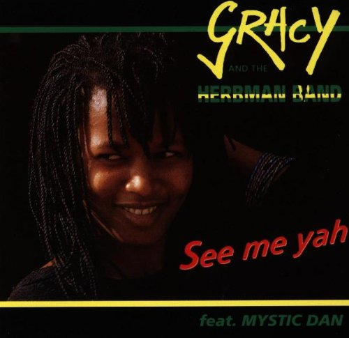 Gracy & the Herbman Band - See Me Yah