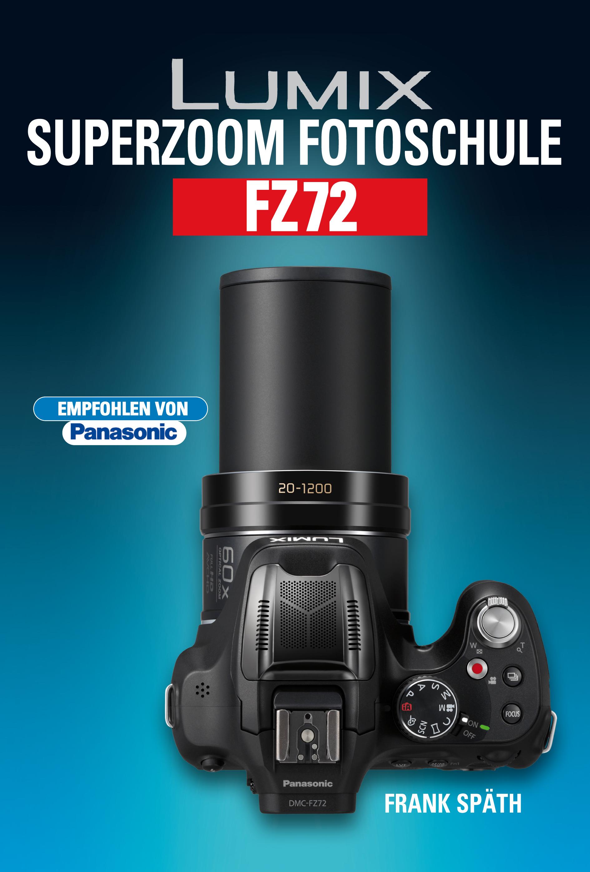 Lumix Superzoom Fotoschule FZ72 - Frank Späth