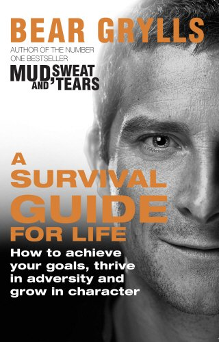 A Survival Guide for Life - Grylls, Bear