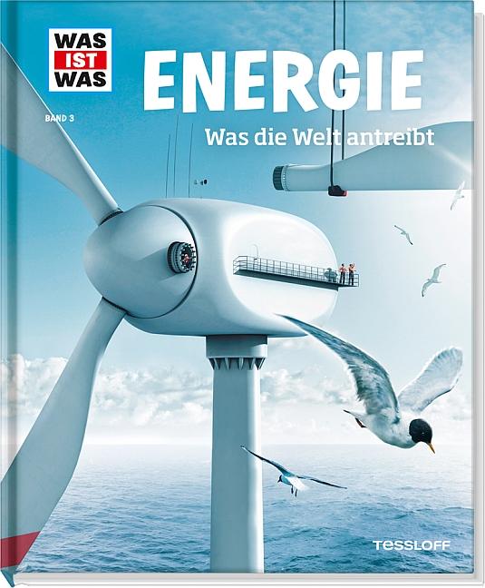Was ist Was: Energie - Was die Welt antreibt - Band 3 - Laura Hennemann [Auflage 2013]
