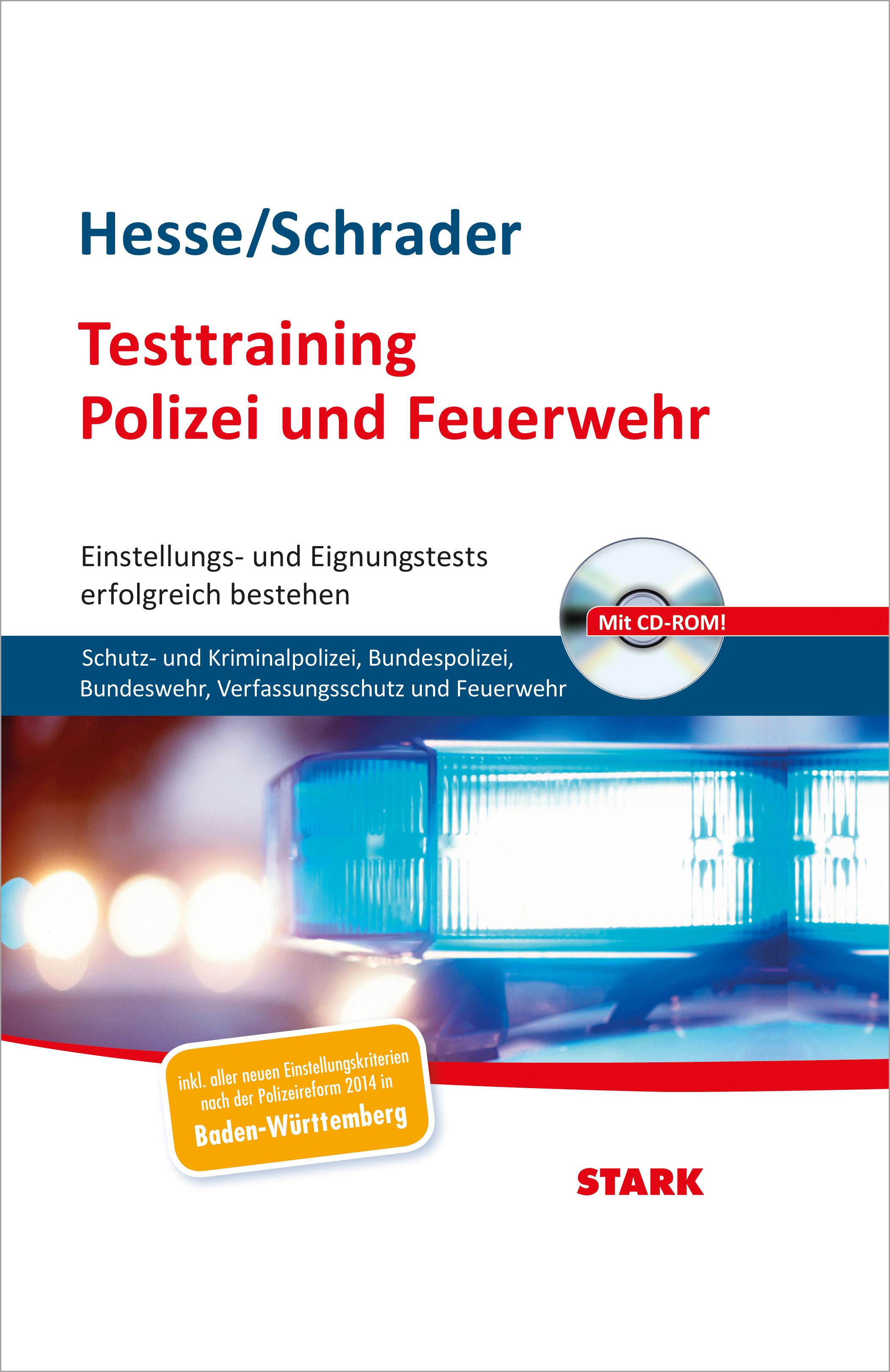 Testtraining Polizei und Feuerwehr: Einstellungs- und Eignungstests erfolgreich bestehen: Schutz- und Kriminalpolizei, .