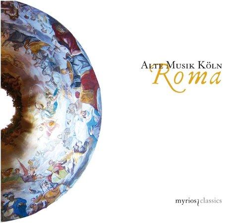 Alte Musik Köln - Roma