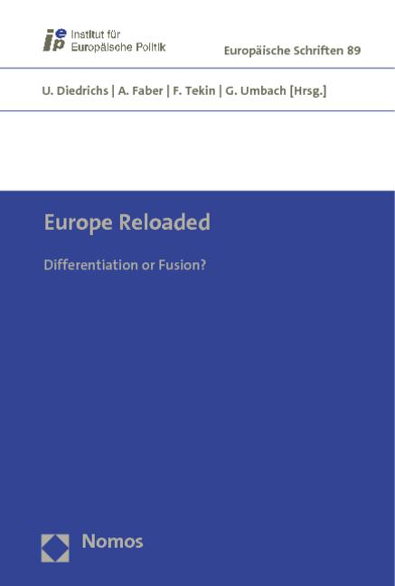 Europe Reloaded: Differentiation or Fusion? (Europaische Schriften)