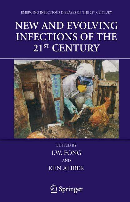 New and Evolving Infections of the 21st Century - I. W. Fong, Ken Alibek [Softcover]
