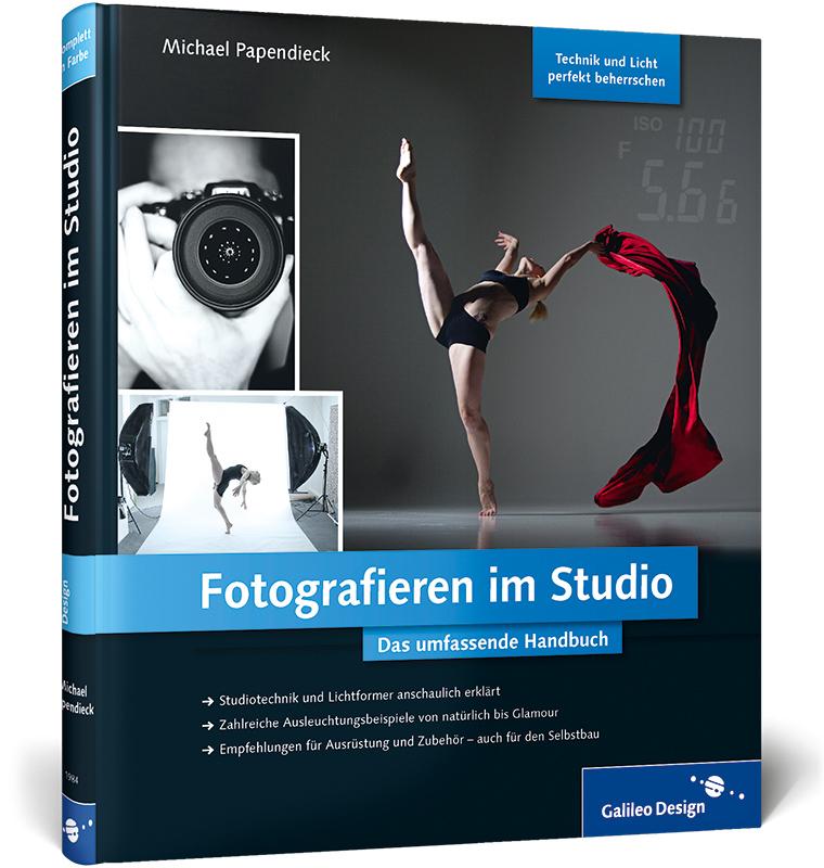Fotografieren im Studio: Das umfassende Handbuch - Michael Papendieck