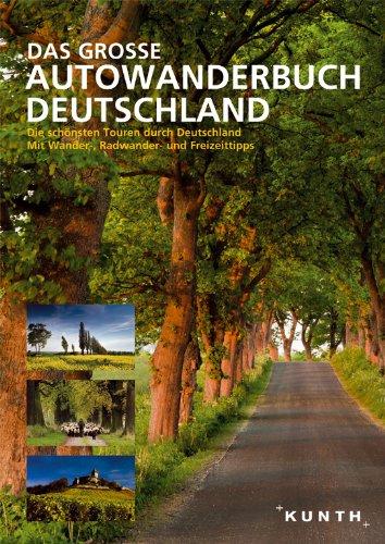 Das Große Autowanderbuch: Die schönsten Touren ...