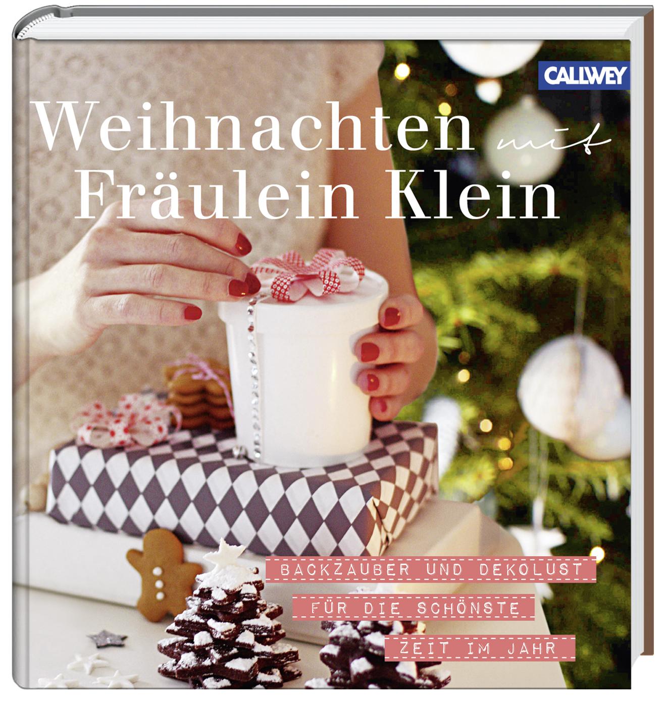 Weihnachten mit Fräulein Klein: Backzauber und Dekolust für die schönste Zeit im Jahr - Yvonne Bauer