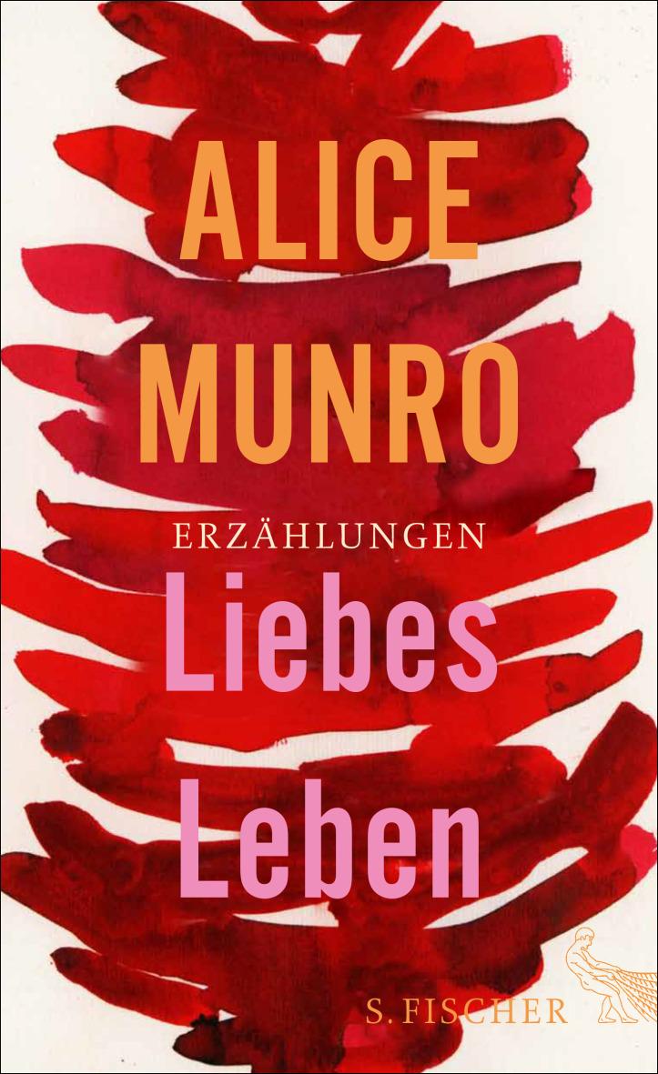 Liebes Leben - 14 Erzählungen - Alice Munro
