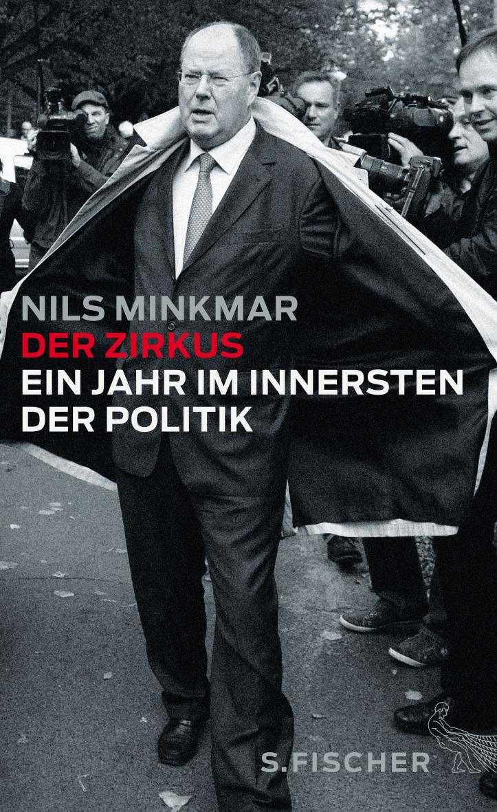 Der Zirkus: Ein Jahr im Innersten der Politik - Nils Minkmar