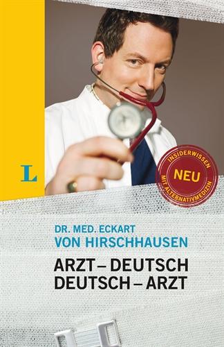 Arzt-Deutsch Sonderausgabe: Arzt - Deutsch, Deutsch -Arzt - Eckart von Hirschhausen