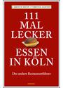 111 mal lecker Essen in Köln - Carsten Sebastian Henn