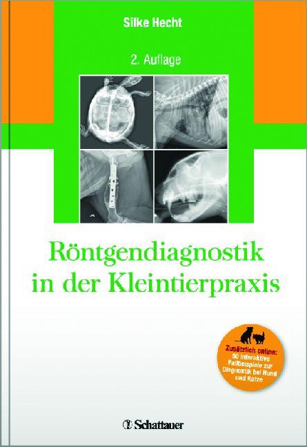 Röntgendiagnostik in der Kleintierpraxis - Silke Hecht [Gebundene Ausgabe, 2. Auflage 2012]