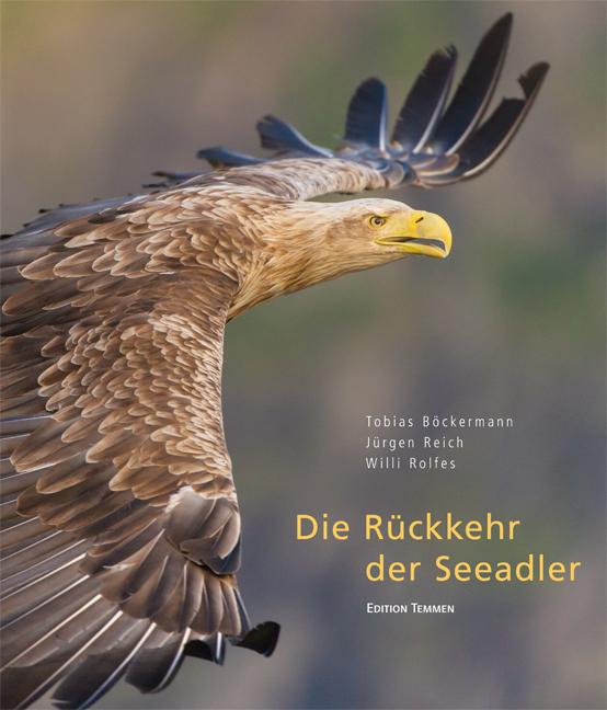 Die Rückkehr der Seeadler - Tobias Böckermann