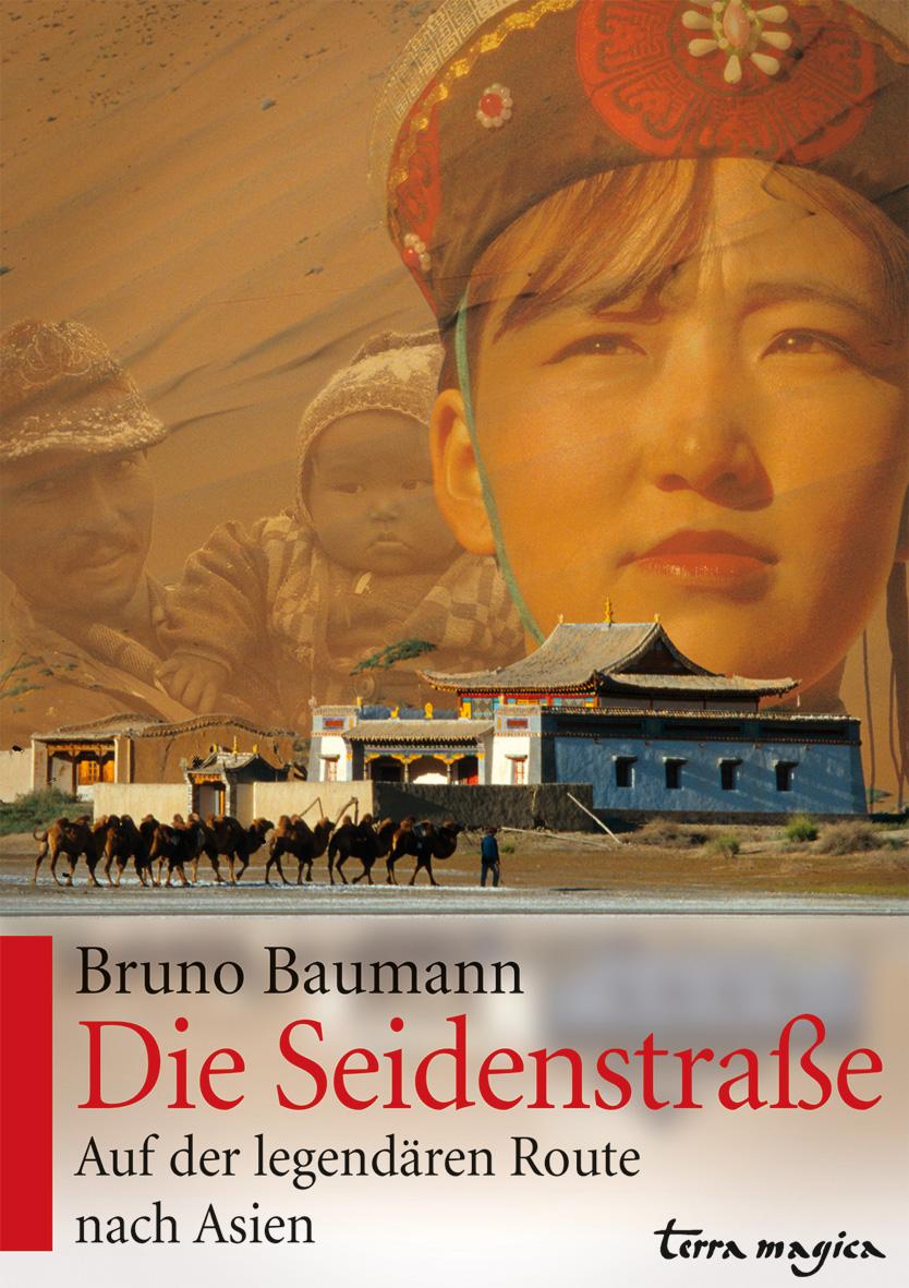 Die Seidenstraße: Auf der legendären Route nach...