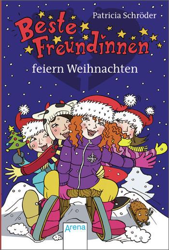 Beste Freundinnen feiern Weihnachten - Schröder, Patricia