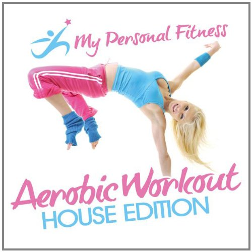 Various - Aerobic Workout House Edition: My Per...