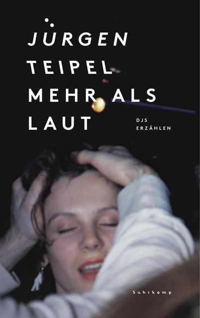 Mehr als laut: DJs erzählen - Jürgen Teipel