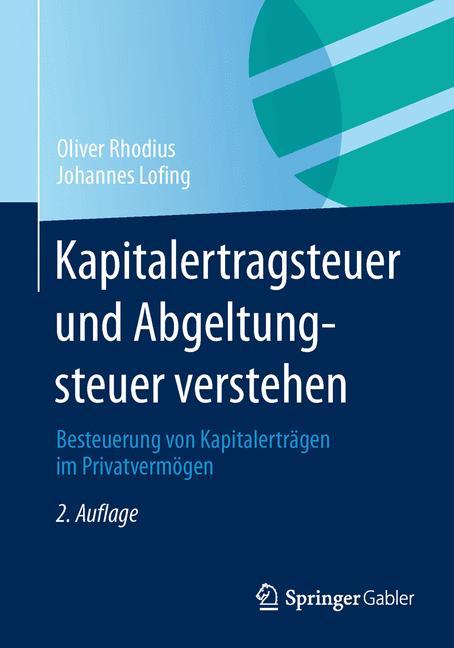Kapitalertragsteuer und Abgeltungsteuer verstehen: Besteuerung von Kapitalerträgen im Privatvermögen (German Edition) - Rhodius, Oliver